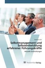 Selbstmanagement und Selbstentwicklung erfahrener Führungskräfte