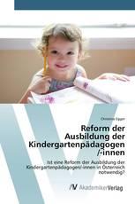Reform der Ausbildung der Kindergartenpädagogen /-innen