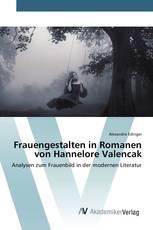 Frauengestalten in Romanen von Hannelore Valencak