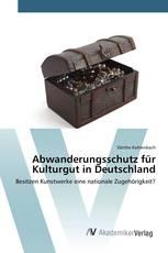 Abwanderungsschutz für Kulturgut in Deutschland