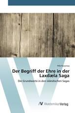 Der Begriff der Ehre in der Laxdæla Saga