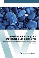 Stoffmodellierung und statistische Schnittanalyse