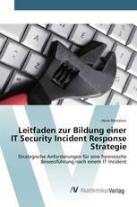 Leitfaden zur Bildung einer IT Security Incident Response Strategie
