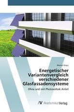 Energetischer Variantenvergleich verschiedener Glasfassadensysteme