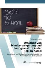 Ursachen von Schulverweigerung und Lösungsansätze in der Region Kassel