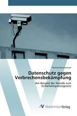 Datenschutz gegen Verbrechensbekämpfung