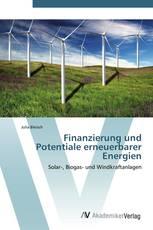 Finanzierung und Potentiale erneuerbarer Energien