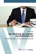 Die Stellung des GmbH-Geschäftsführers