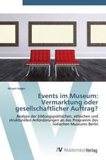 Events im Museum: Vermarktung oder gesellschaftlicher Auftrag?