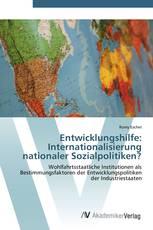Entwicklungshilfe: Internationalisierung nationaler Sozialpolitiken?