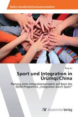 Sport und Integration in Ürümqi/China