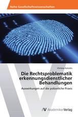 Die Rechtsproblematik erkennungsdienstlicher Behandlungen