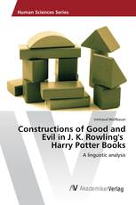 Constructions of Good and Evil in J. K. Rowling's Harry Potter Books