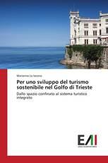 Per uno sviluppo del turismo sostenibile nel Golfo di Trieste