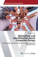 Motivation und Identifikation durch Corporate Design
