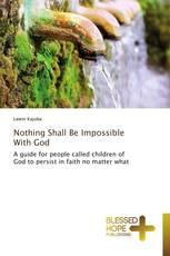 Nothing Shall Be Impossible With God