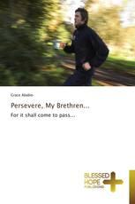 Persevere, My Brethren...