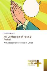 My Confession of Faith & Praise!