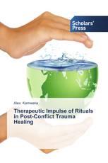 Therapeutic Impulse of Rituals in Post-Conflict Trauma Healing
