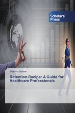 Retention Recipe: A Guide for Healthcare Professionals