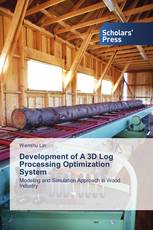 Development of A 3D Log Processing Optimization System