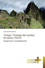 """Trilogía """"Teología del cambio de época"""" (Vol.II)"""