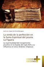 La senda de la perfección en la Suma Espiritual del jesuita La Figuera
