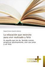 La educación que necesito para vivir realizado y feliz
