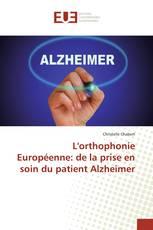 L'orthophonie Européenne: de la prise en soin du patient Alzheimer
