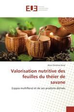 Valorisation nutritive des feuilles du théier de savane