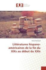 Littératures hispano-américaines de la fin du XIXs au début du XXIs