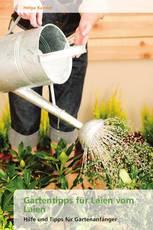Gartentipps  für Laien vom Laien