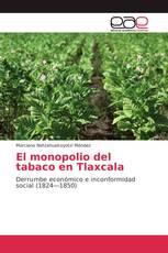 El monopolio del tabaco en Tlaxcala