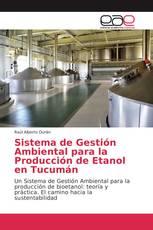 Sistema de Gestión Ambiental para la Producción de Etanol en Tucumán