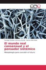 El mundo real consensual y el pensador sistémico