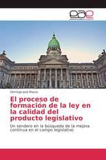 El proceso de formación de la ley en la calidad del producto legislativo