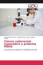 Cáncer colorrectal esporádico y proteina MSH2