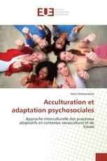 Acculturation et adaptationpsychosociales