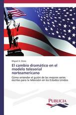 El cambio dramático en el modelo teleserial norteamericano