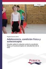 Adolescencia, condición física y autoconcepto