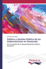 Política y Gestión Pública de las Gobernaciones en Venezuela