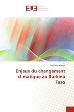 Enjeux du changement climatique au Burkina Faso