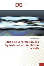 Etude de la formation des hydrates et leur inhibition à HMD