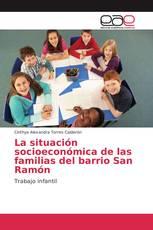 La situación socioeconómica de las familias del barrio San Ramón