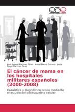 El cáncer de mama en los hospitales militares españoles (2000-2008)