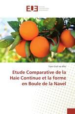 Etude Comparative de la Haie Continue et la forme en Boule de la Navel