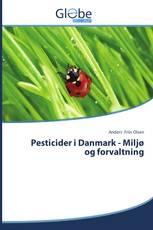 Pesticider i Danmark - Miljø og forvaltning