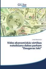 """Vides ekonomiskās vērtības noteikšana dabas parkam """"Daugavas loki"""""""