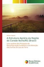 A Estrutura Agrária da Região do Corede Norte/RS (Brasil)