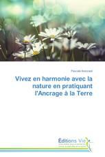 Vivez en harmonie avec la nature en pratiquant l'Ancrage à la Terre
